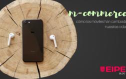 El m-commerce: cómo los móviles han cambiado nuestra vida