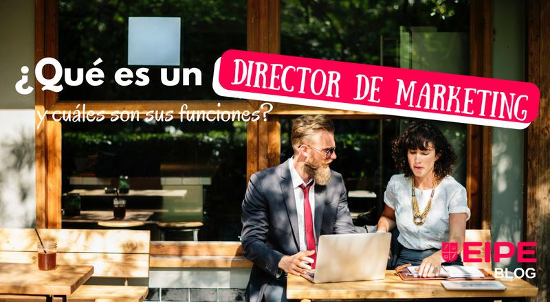 ¿Qué es el director de marketing y cuáles son sus funciones?