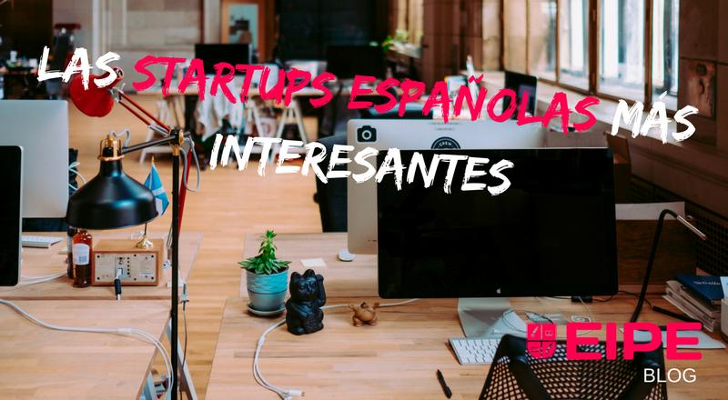 Las startups españolas más interesantes
