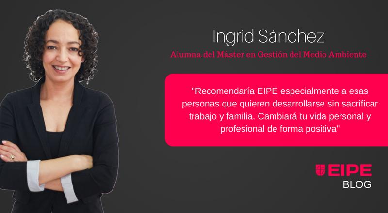 Entrevista a Ingrid Sánchez, alumna del Máster en Gestión del Medio Ambiente de EIPE Business School