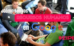 ¿Cómo son los Recursos Humanos en Google?