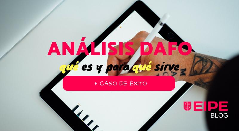 Análisis DAFO: definición, utilidad y caso práctico