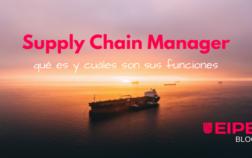 Supply Chain Manager: qué es y qué funciones tiene