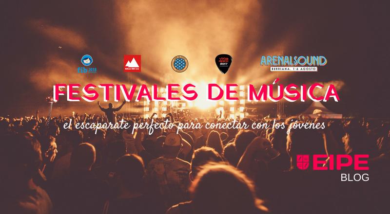 Festivales de música: el escaparate perfecto para conectar con los jóvenes
