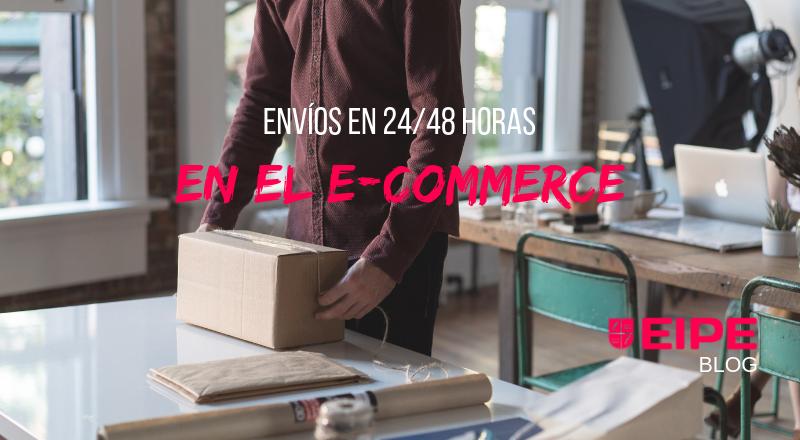La estandarización de los envíos en 24-48 horas en el e-commerce