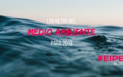 Los retos del medio ambiente para el año 2019