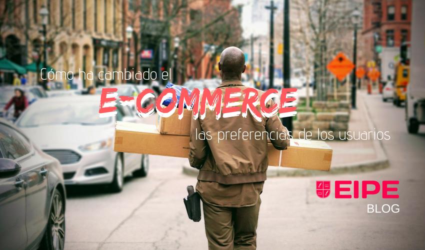 Cómo ha cambiado el e-commerce las preferencias de los usuarios