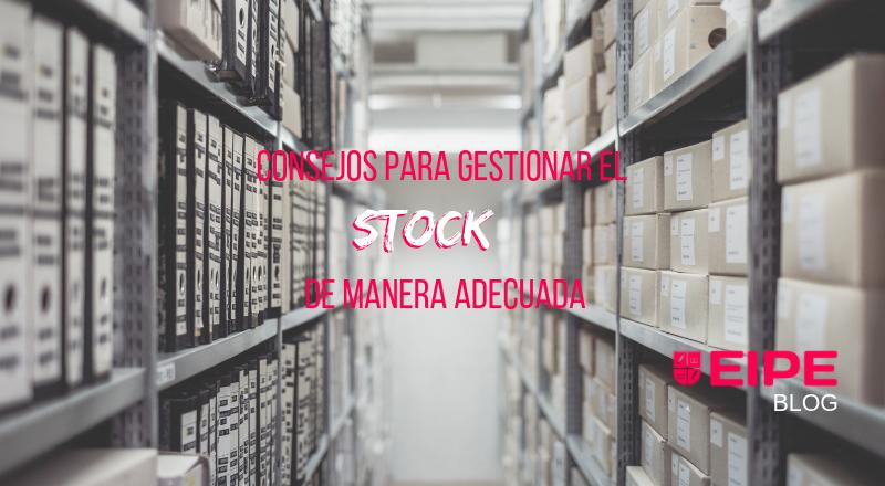 Consejos para saber gestionar el stock de manera adecuada