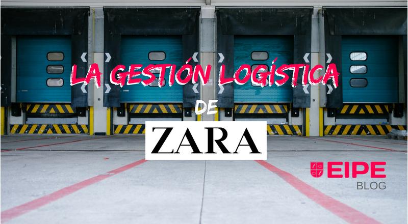 La Gestión Logística de Zara, el gigante textil