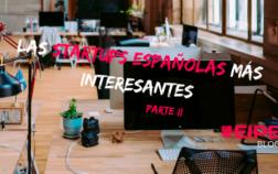 Las startups españolas más interesantes (Parte II)