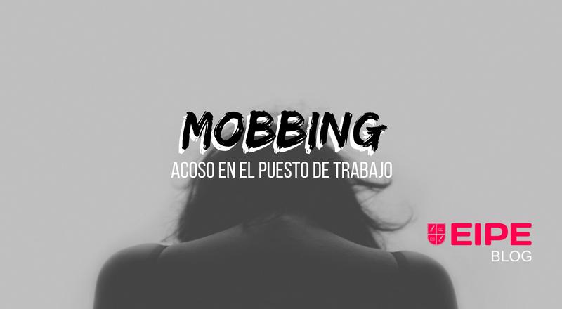 Mobbing o acoso en el puesto de trabajo ¿sabes si lo estás sufriendo?