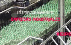 ¿Cómo funcionan los Recursos Humanos en las empresas industriales?