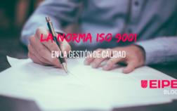 La Norma ISO 9001 en la Gestión de Calidad