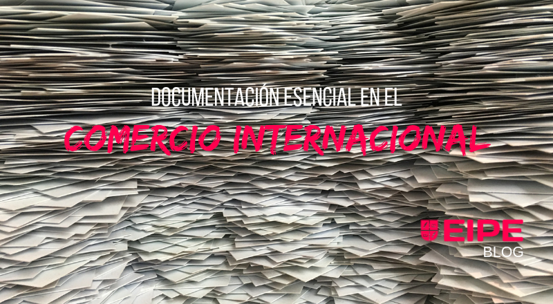 Documentación esencial en el comercio internacional