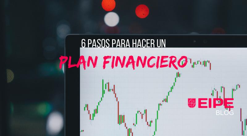 6 pasos para hacer un Plan Financiero