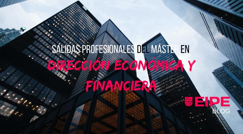 Salidas profesionales del Máster en Dirección Financiera y Económica
