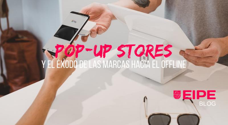 Pop-up stores y el éxodo hacia el offline