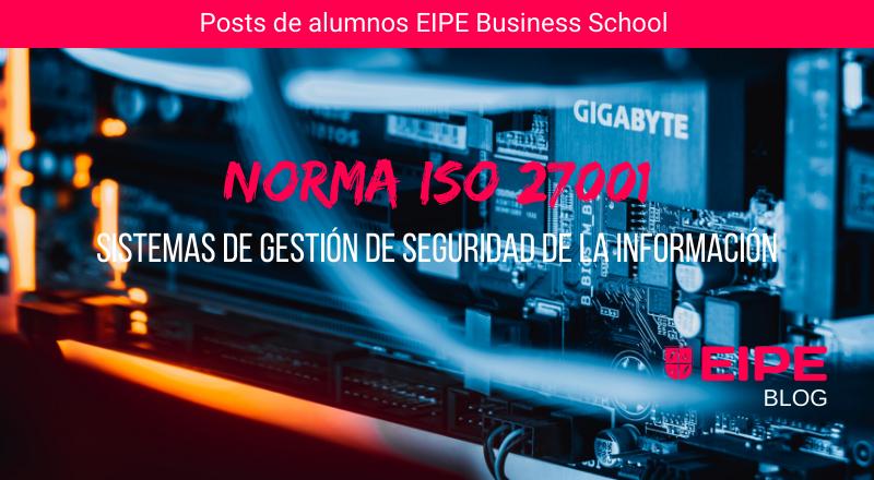 La Norma ISO 27001 y su relación con la Ciberseguridad