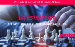 La estrategia y su importancia en las empresas en épocas de crisis