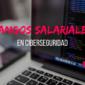 Rangos salariales en el sector de la Ciberseguridad