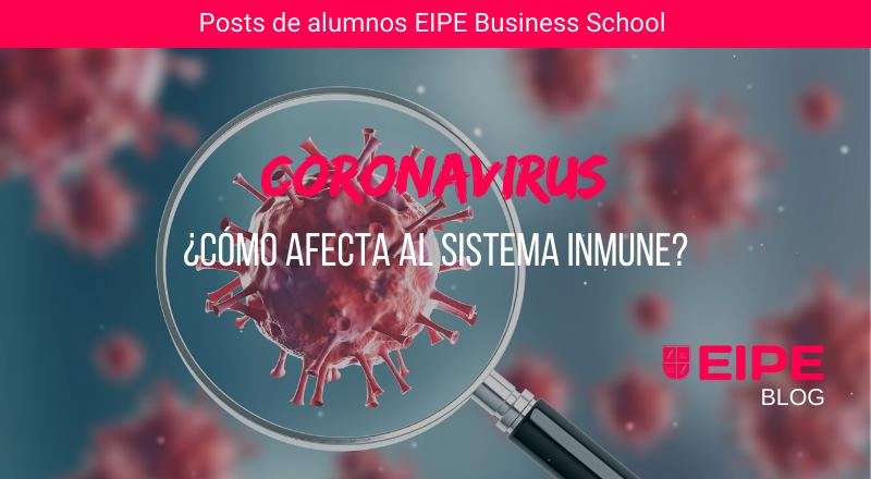 Coronavirus: ¿cómo afecta al sistema inmune?
