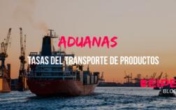 Aduanas tasas a pagar para transportar productos