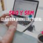 SEO y SEM: aspectos claves del Marketing Digital
