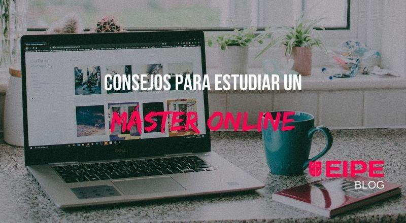 Consejos para estudiar un Máster Online