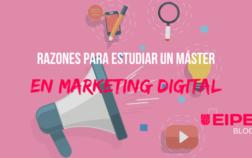 Razones para estudiar un Máster en Marketing Digital