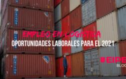 Empleo en logística oportunidades laborales para el 2021