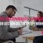 Recursos humanos y gestión del talento nuevos escenarios laborales